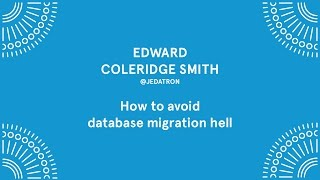 edward coleridge smith how to avoid database migration hell laracon eu 2016
