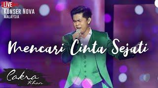 Download Video CAKRA KHAN | Mencari Cinta Sejati #LIVE (Concert Nova 2017) MP3 3GP MP4