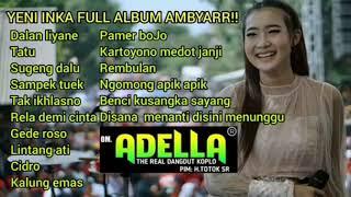 Yeni Inka Full Album Spesial Lagu Ambyar OM ADELLA