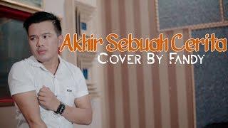 AKHIR SEBUAH CERITA cover by Fandy