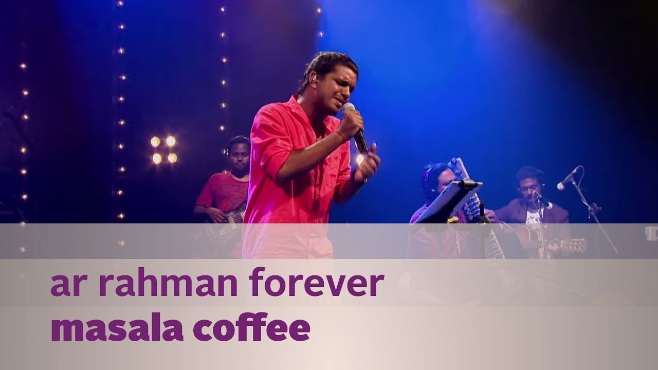Ar Rahman Forever Masala Coffee Music Mojo Season 2 Kappa Tv Youtube