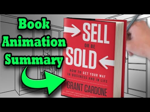 "7 Great Sales Lessons! | ""Sell or Be Sold"" by Grant Cardone book animation summary"
