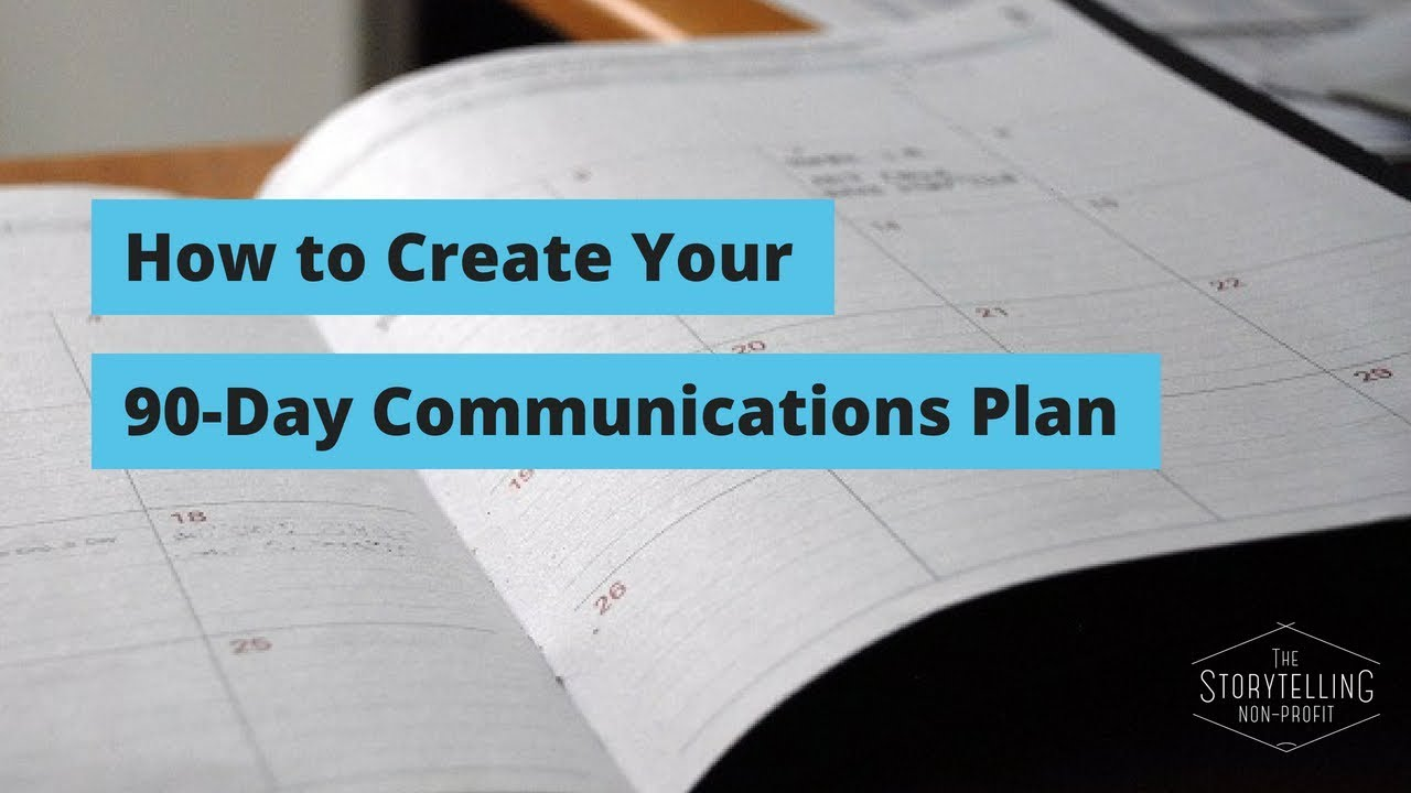 How to Create Your Non-Profit's 90 Day Communications Plan