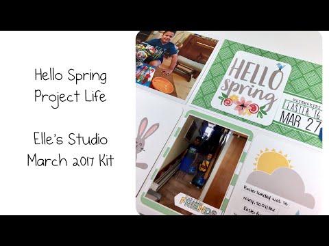 Kit Day Thursday - Elle's Studio March 2017 Kit:  Hello Spring (Project Life)