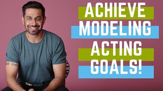Stay Motivated   Modeling Acting Goals   Getting Work in Modelling    Acting Auditions   Work Hard