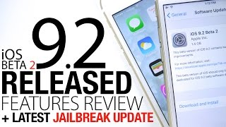 iOS 9.2 Beta 2 Released - New Features Review + iOS 9.1 Jailbreak Update