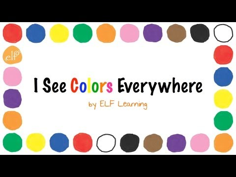 The Colors Song By ELF Learning -  Color Songs for Kindergarten - ELF Kids Videos