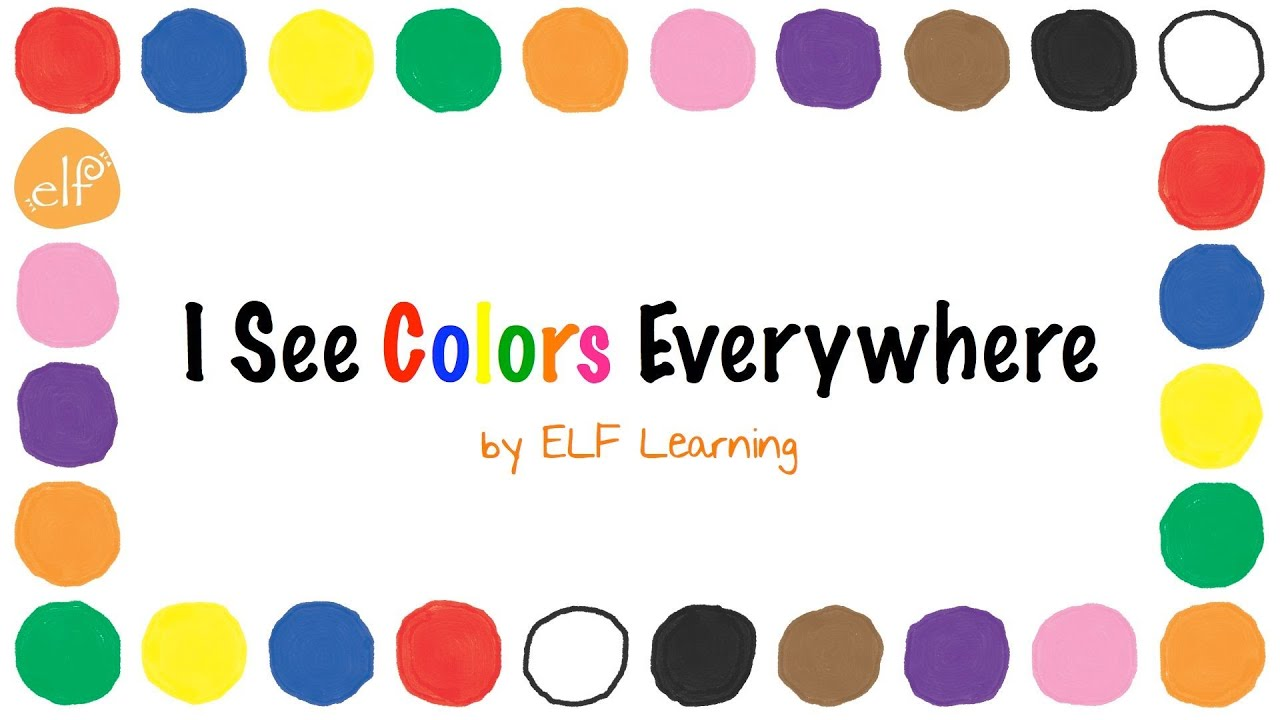 3ce1de8e0 The Colors Song By ELF Learning - Color Songs for Kindergarten - ELF Kids  Videos