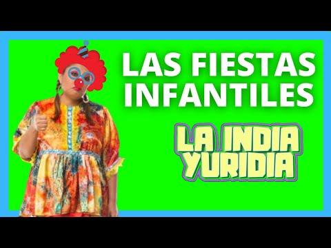 LA INDIA YURIDIA- LAS FIESTAS INFANTILES