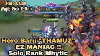 "Nekad Coba Hero Baru ""THAMUZ"" di Solo Rank Mhytic Malah Dapet MANIAC !! | Mobile legend"