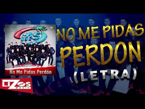 BANDA MS - NO ME PIDAS PERDÓN (LETRA)