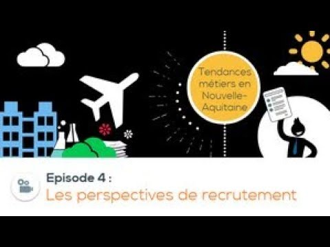 Les perspectives de recrutement dans l'industrie en Nouvelle-Aquitaine-Episode 4