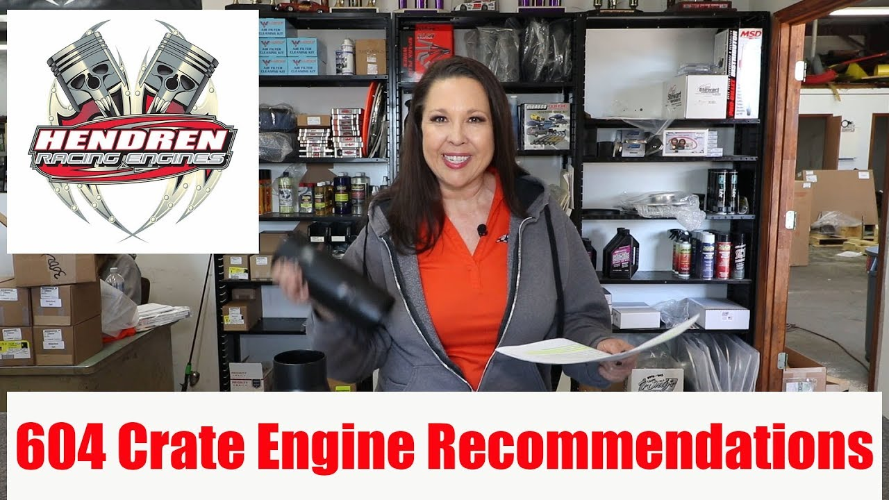Hendren Racing Engines 604 Crate Engine Recommendations 2018