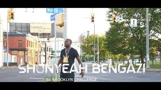 SHONYEAH BENGAZI - SO BROOKLYN CHALLENGE Dir EpFilmz (OFFICIAL VIDEO)
