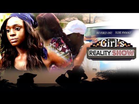 Girls Reality Show 1 - 2015 Latest Nigerian Nollywood Movies