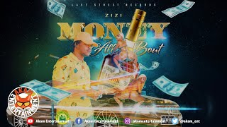 Zizi - Money All Bout - July 2020