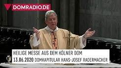 Katholischer Gottesdienst live aus dem Kölner Dom am 13.06.2020 Domkapitular Hans-Josef Radermacher