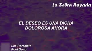 Lea Porcelain - Pool Song (Sub Español)