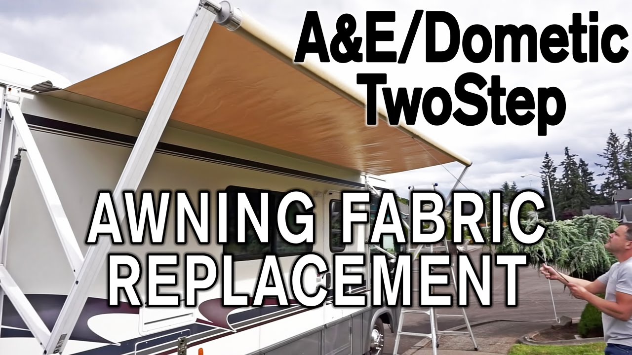 How To Replace A Amp E Dometic Twostep Awning Fabric Youtube