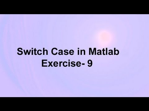 Switch Case In Matlab -Exercise 9