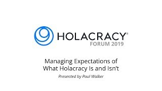Managing Expectations of What Holacracy Is and Isn't