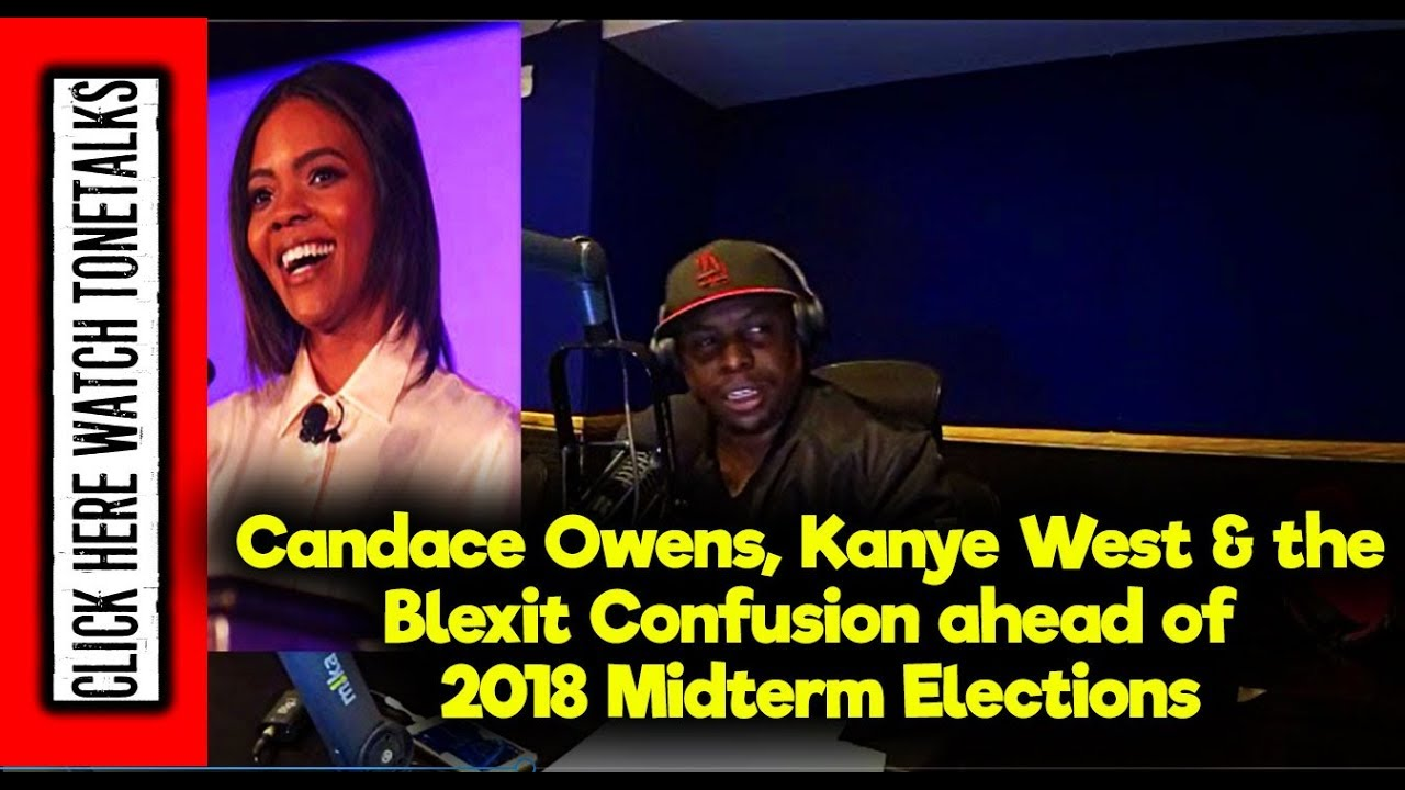 Candace Owens, Kanye West & the Blexit Confusion ahead of 2018 Midterm Elections