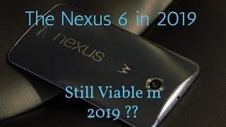 Nexus 6 - The Nexus 6 in 2019