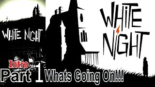 White Night Intro Part 1 PC Game Gameplay Lets Play Live Commentary