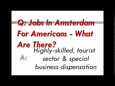 Jobs In Amsterdam For Americans - What Are There?