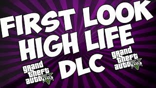 GTA V HIGH LIFE DLC FIRST LOOK