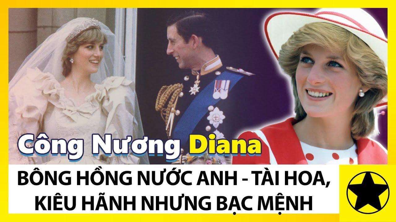 Công Nương Diana - Bông Hồng Nước Anh, Tài Hoa Kiêu Hãnh Nhưng Bạc Mệnh