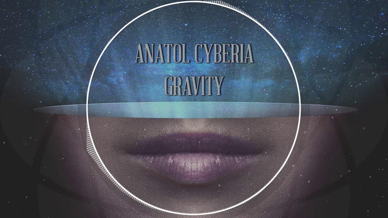 Anatol Cyberia - Gravity