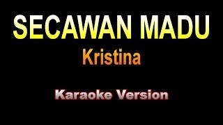 Download lagu Kristina - SECAWAN MADU | Karaoke Version