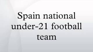 Spain national under-21 football team