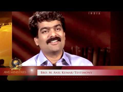 Bro Anil Kumar's Testimony