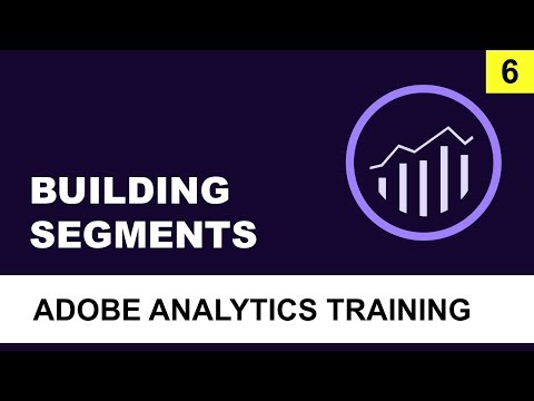 How to Build Segments in Adobe Analytics. Tutorial for Beginners (2018)