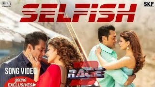 Selfish Song Video | Race 3 | Salman Khan, Jacqueline | Status In Clip