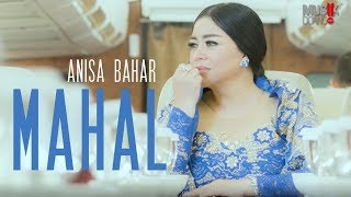 ANISA BAHAR MAHAL Official Video Klip