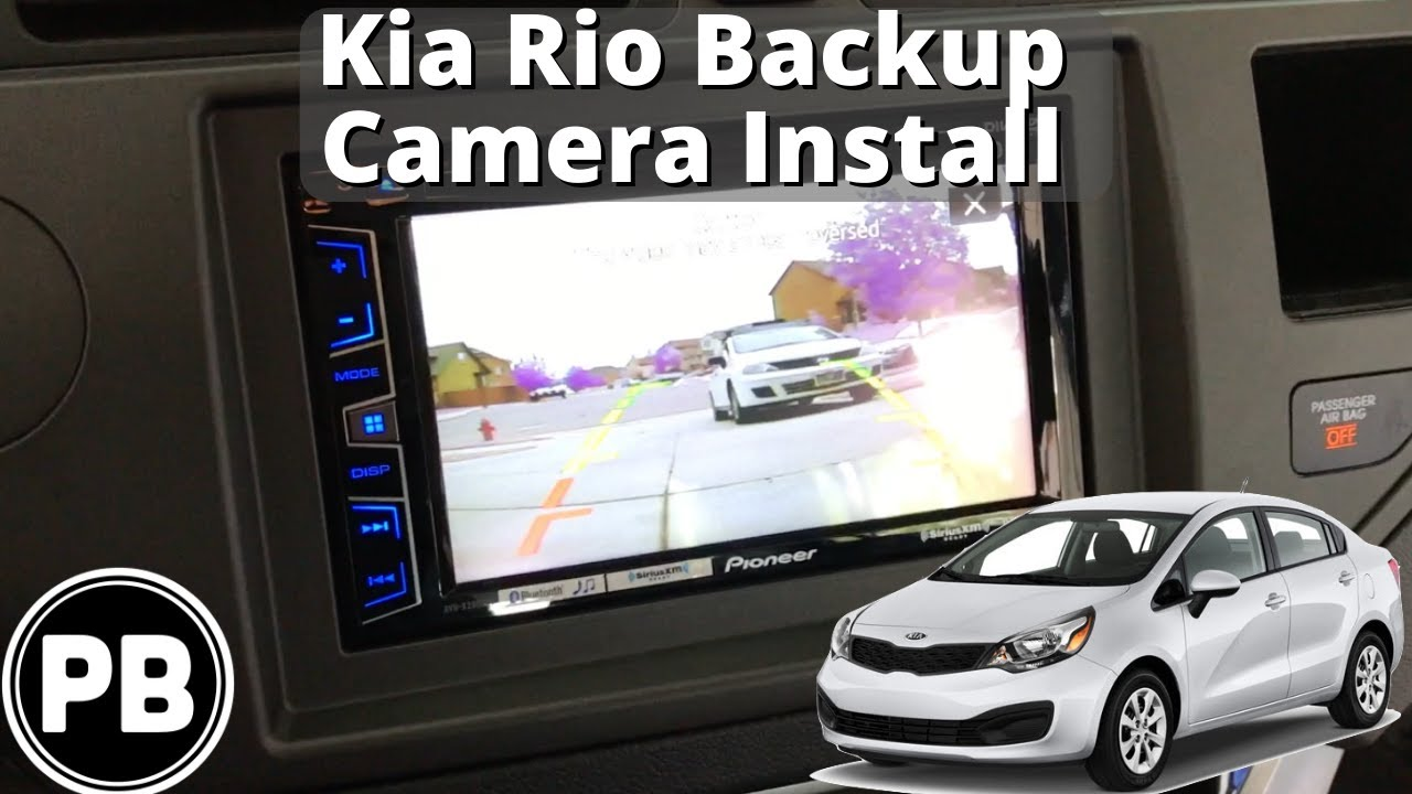 2012 2017 Kia Rio Backup Camera Install Youtube