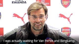 Jurgen Klopp - 'I Was Expecting To See Van Persie & Bergkamp To Come On'
