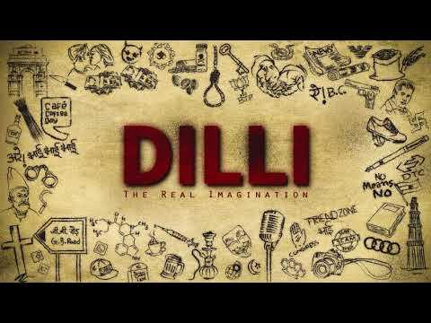Dilli Delhi Rap Anthem 2017 The Real imagination