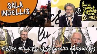 [Lucca Comics & Games] Sala Ingellis : Pietre Magiche vs Shannara Chronichles