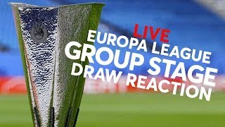 UEFA Europa League Group Stage Draw LIVE Reaction