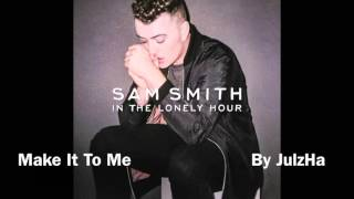 Sam Smith - Make It To Me [Audio]
