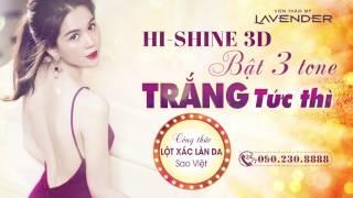 HI-SHINE 3D: CÔNG THỨC TRẮNG KHÔNG TỲ VẾT CỦA NGỌC TRINH, QUỲNH NGA