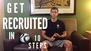 How to Get Recruited to Play College Soccer - 10 Step Guide