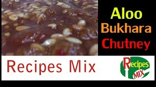 Dried Plum Sauce - Aloo Bukhara Chutney - Special Sauce for Dinner by Recipes Mix