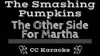 The Smashing Pumpkins • The Other Side - For Martha (CC) [Karaoke Instrumental Lyrics]