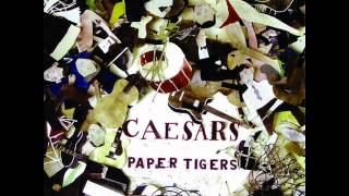 5. Caesars - May the rain [Paper Tigers]
