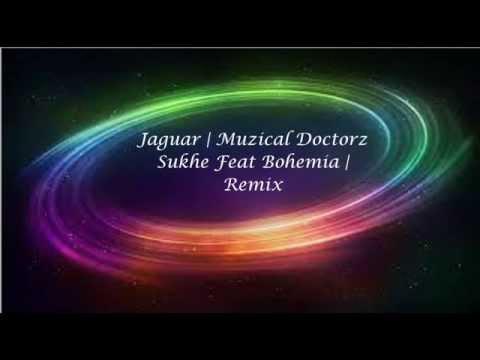 Jaguar   Remix   Muzical Doctorz Sukhe...
